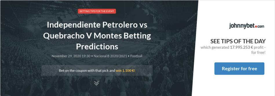 Independiente Petrolero vs Quebracho V Montes Betting Predictions