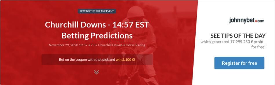 Churchill Downs - 14:57 EST Betting Predictions