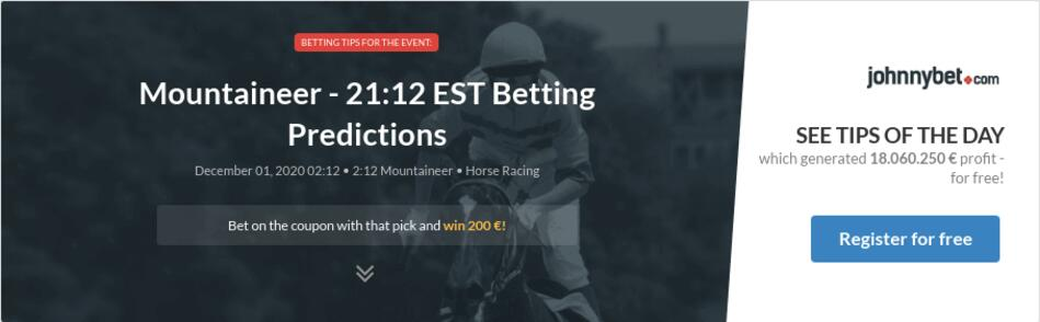 Mountaineer - 21:18 EST Betting Predictions