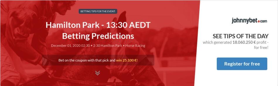 Hamilton - 13:30 AEDT Betting Predictions