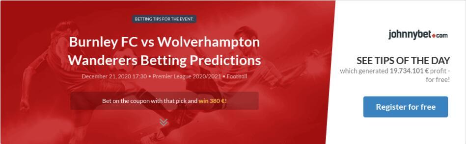 Burnley FC vs Wolverhampton Wanderers Betting Predictions
