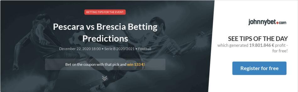 Brescia vs pescara betting tips r3cheats csgo betting