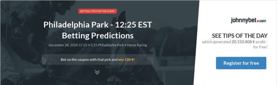Philadelphia Park - 12:25 EST Betting Predictions