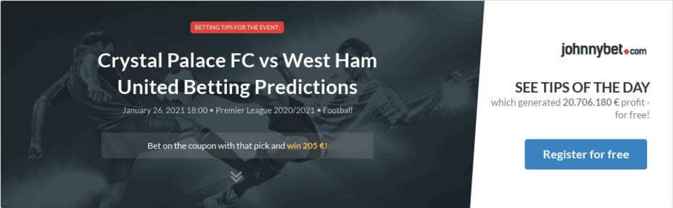 Crystal Palace FC vs West Ham United Betting Predictions