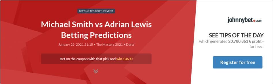Michael Smith vs Adrian Lewis Betting Predictions