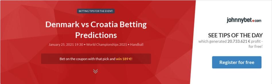 Croatia denmark handball betting tips chaussures nike de sport betting