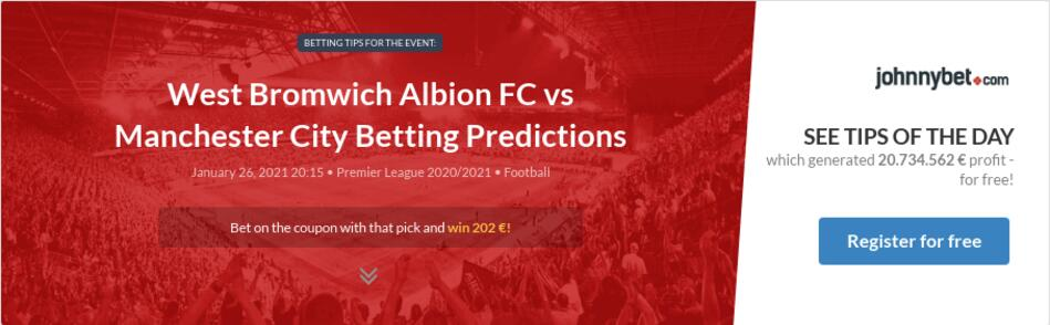 West Bromwich Albion FC vs Manchester City Betting Predictions