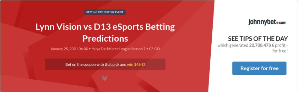 Lynn Vision vs D13 eSports Betting Predictions