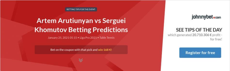 Artem Arutiunyan vs Serguei Khomutov Betting Predictions