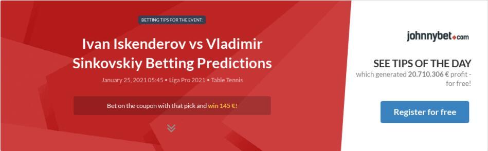 Ivan Iskenderov vs Vladimir Sinkovskiy Betting Predictions