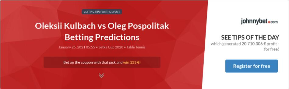 Oleksii Kulbach vs Oleg Pospolitak Betting Predictions