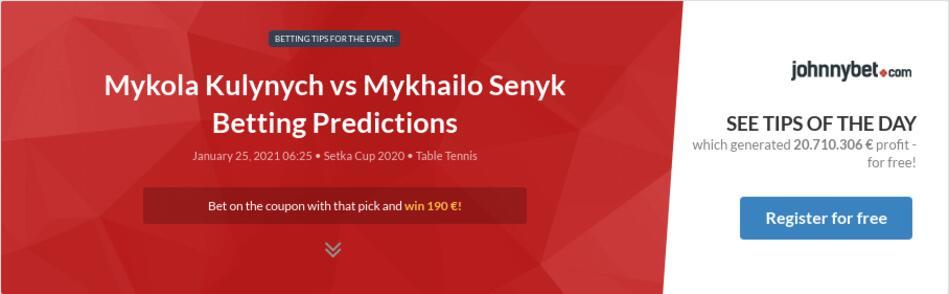 Mykola Kulynych vs Mykhailo Senyk Betting Predictions