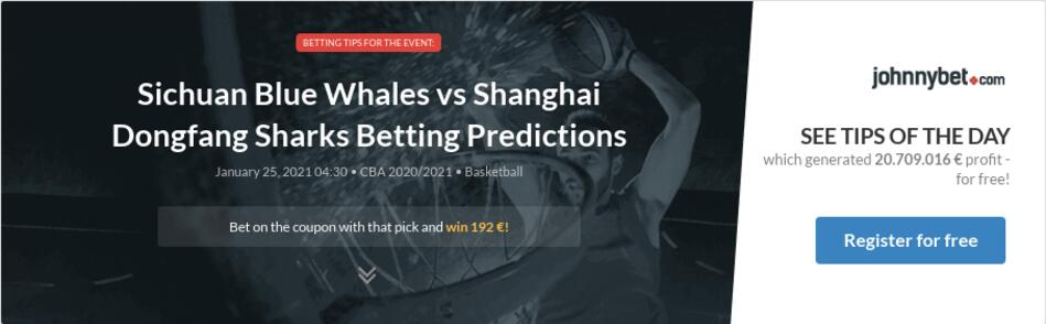 Sichuan Blue Whales vs Shanghai Dongfang Sharks Betting Predictions