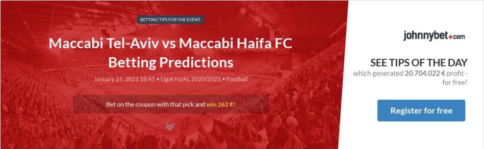 Maccabi tel aviv vs maccabi haifa betting tips sports betting pittsburgh