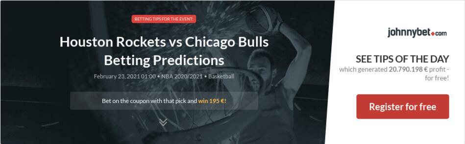 Houston Rockets vs Chicago Bulls Betting Predictions