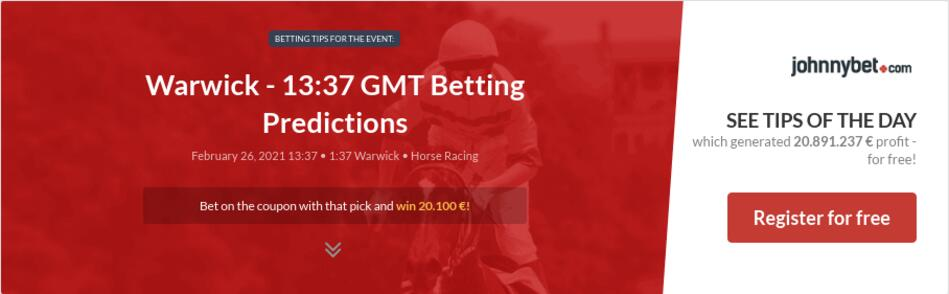 Warwick - 13:37 GMT Betting Predictions