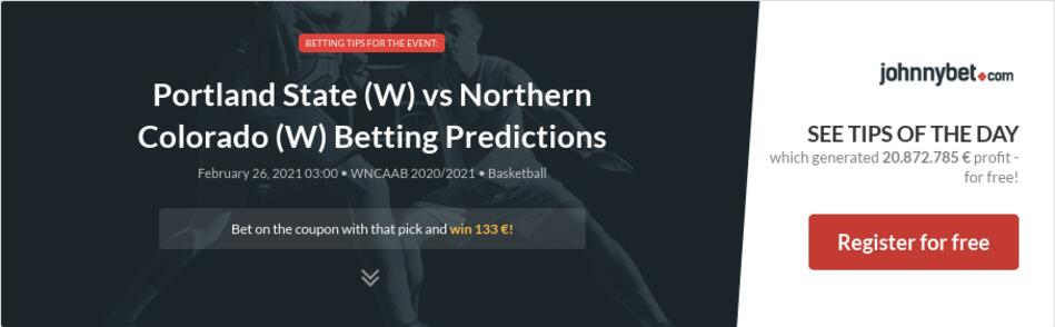 Portland State (W) vs Northern Colorado (W) Betting Predictions