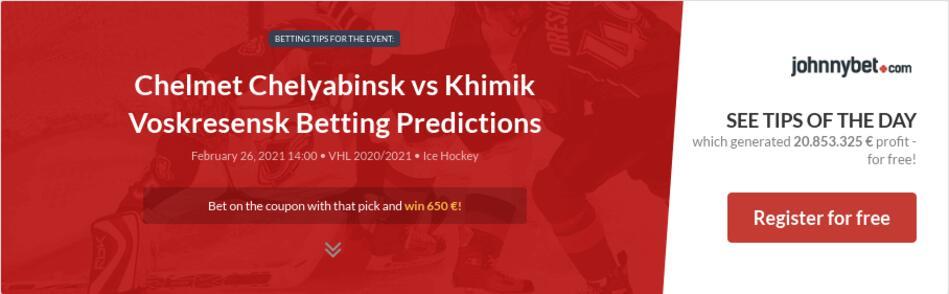 Chelmet Chelyabinsk vs Khimik Voskresensk Betting Predictions
