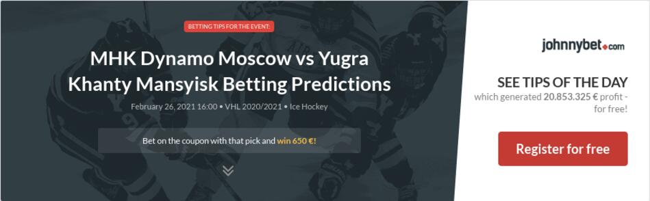 MHK Dynamo Moscow vs Yugra Khanty Mansyisk Betting Predictions