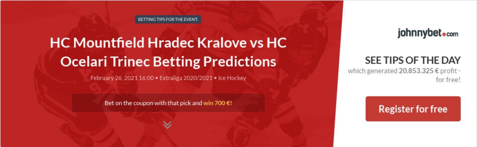 HC Mountfield Hradec Kralove vs HC Ocelari Trinec Betting Predictions