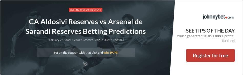 CA Aldosivi Reserves vs Arsenal de Sarandi Reserves Betting Predictions