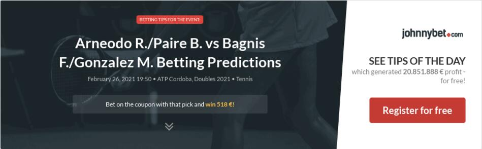 Arneodo R./Paire B. vs Bagnis F./Gonzalez M. Betting Predictions