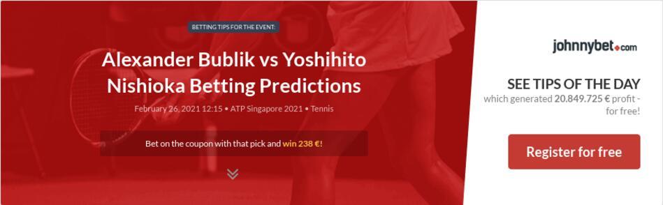 Alexander Bublik vs Yoshihito Nishioka Betting Predictions