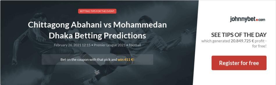 Chittagong Abahani vs Mohammedan Dhaka Betting Predictions