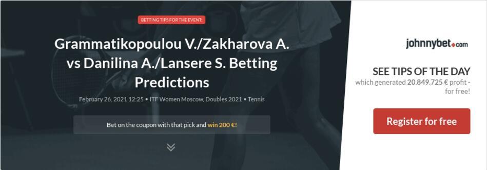 Grammatikopoulou V./Zakharova A. vs Danilina A./Lansere S. Betting Predictions