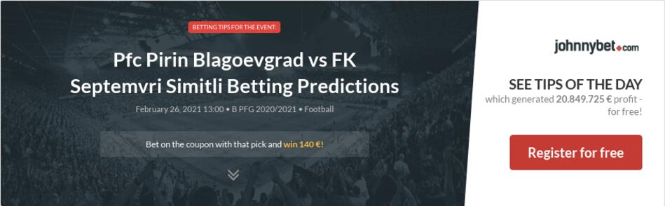 Pfc Pirin Blagoevgrad vs FK Septemvri Simitli Betting Predictions