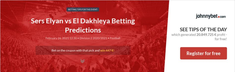 Sers Elyan vs El Dakhleya Betting Predictions