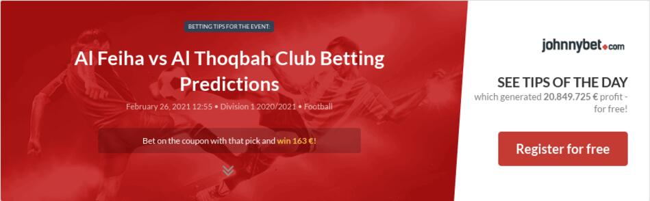 Al Feiha vs Al Thoqbah Club Betting Predictions