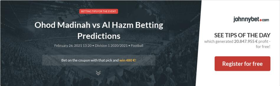 Ohod Madinah vs Al Hazm Betting Predictions