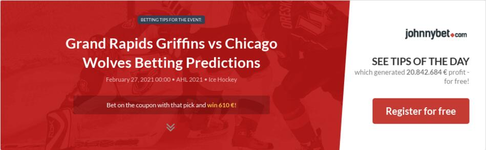 Grand Rapids Griffins vs Chicago Wolves Betting Predictions