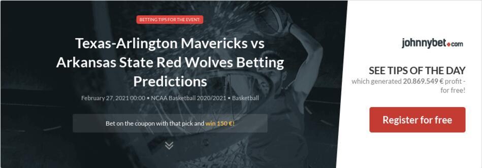 Texas-Arlington Mavericks vs Arkansas State Red Wolves Betting Predictions