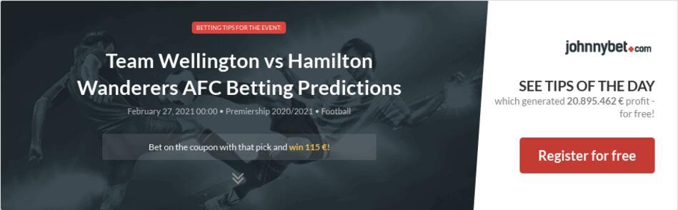 Team Wellington vs Hamilton Wanderers AFC Betting Predictions