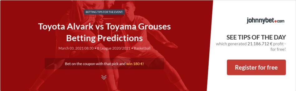 Toyota Alvark vs Toyama Grouses Betting Predictions