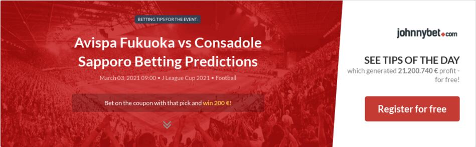 Avispa Fukuoka vs Consadole Sapporo Betting Predictions
