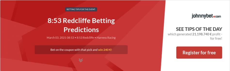 8:53 Redcliffe Betting Predictions