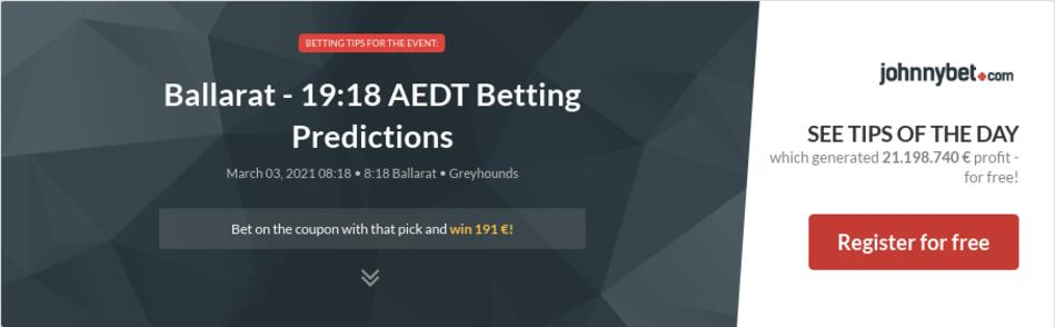 Ballarat - 19:18 AEDT Betting Predictions