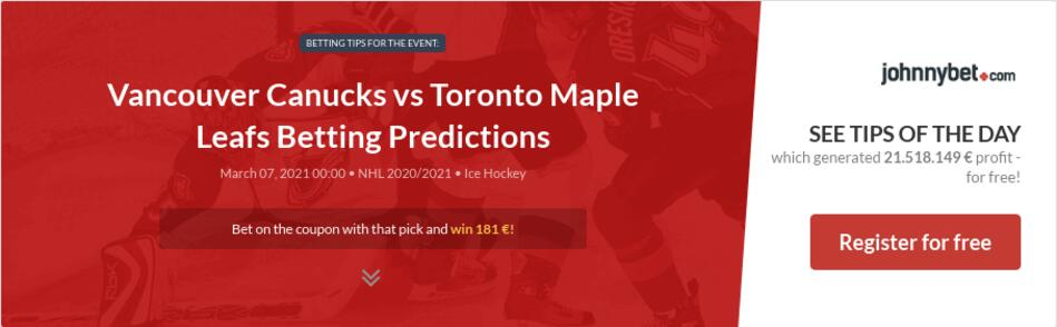 Vancouver Canucks vs Toronto Maple Leafs Betting Predictions