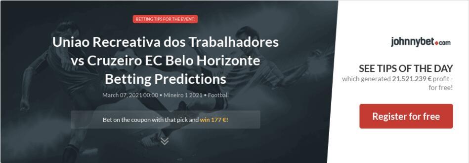 Uniao Recreativa dos Trabalhadores vs Cruzeiro EC Belo Horizonte Betting Predictions