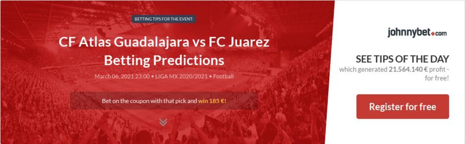 CF Atlas Guadalajara vs FC Juarez Betting Predictions
