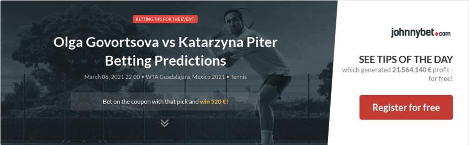 Olga Govortsova vs Katarzyna Piter Betting Predictions