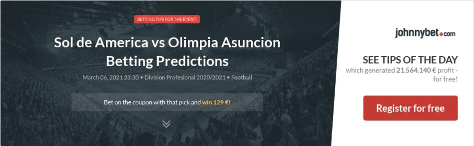 Sol de America vs Olimpia Asuncion Betting Predictions