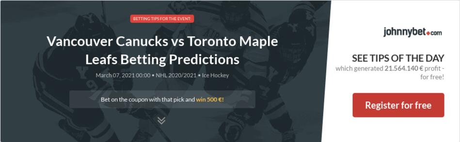 Vancouver Canucks vs Toronto Maple Leafs Betting Predictions
