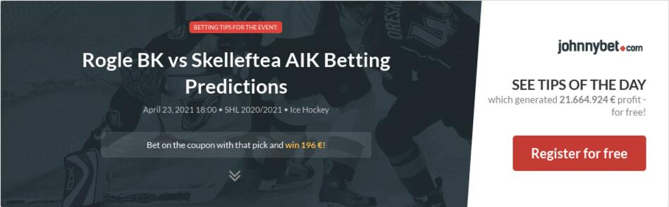 Rogle BK vs Skelleftea AIK Betting Predictions
