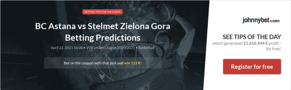 BC Astana vs Stelmet Zielona Gora Betting Predictions