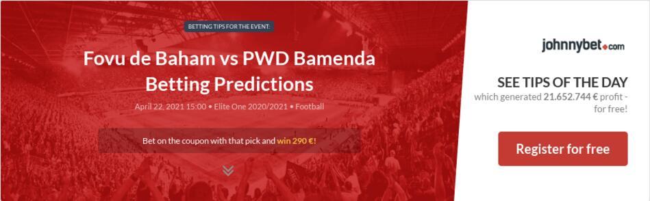 Fovu de Baham vs PWD Bamenda Betting Predictions