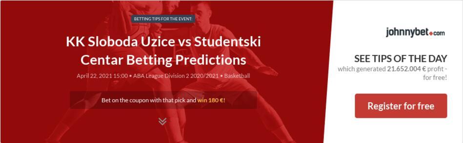 KK Sloboda Uzice vs Studentski Centar Betting Predictions